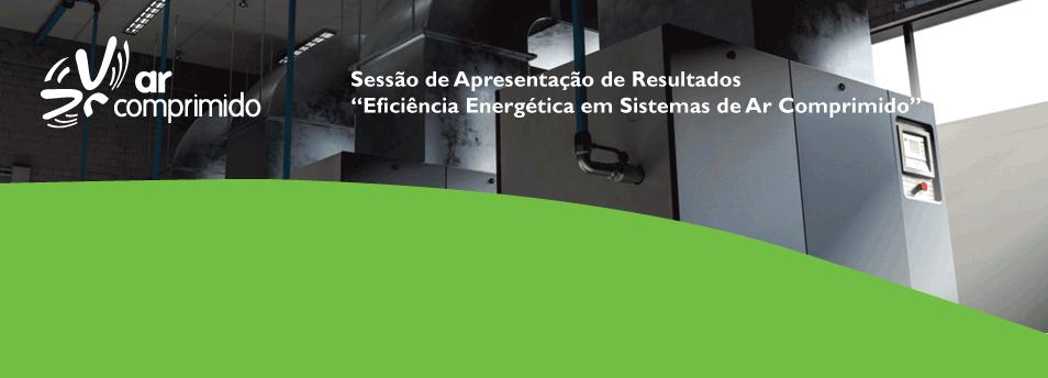 """Resultados do projeto """"Eficiência Energética em Sistemas de Ar Comprimido na Indústria"""""""